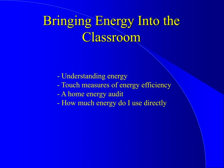 Bringing Energy Into the Classroom