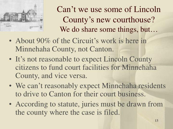 Can't we use some of Lincoln County's new courthouse?