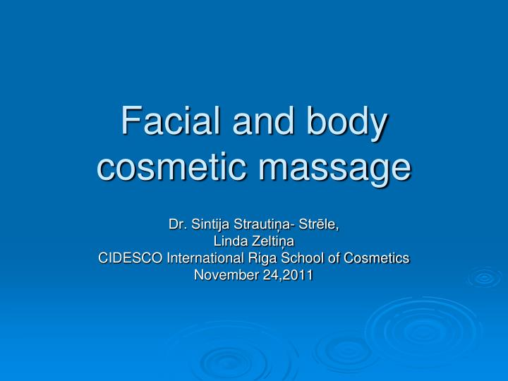 facial and body cosmetic massage n.