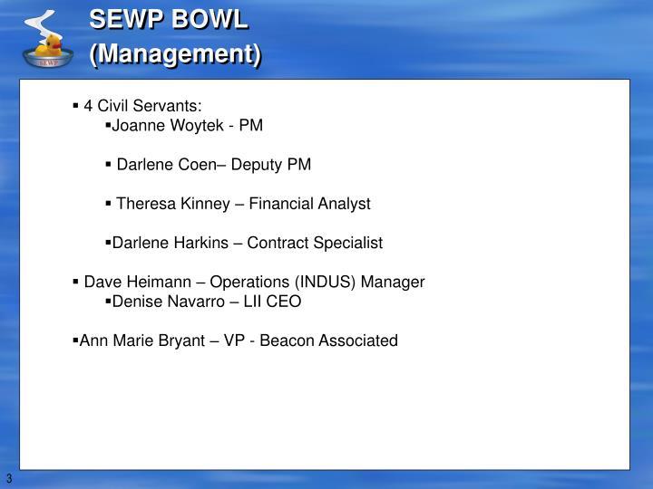 Sewp bowl management