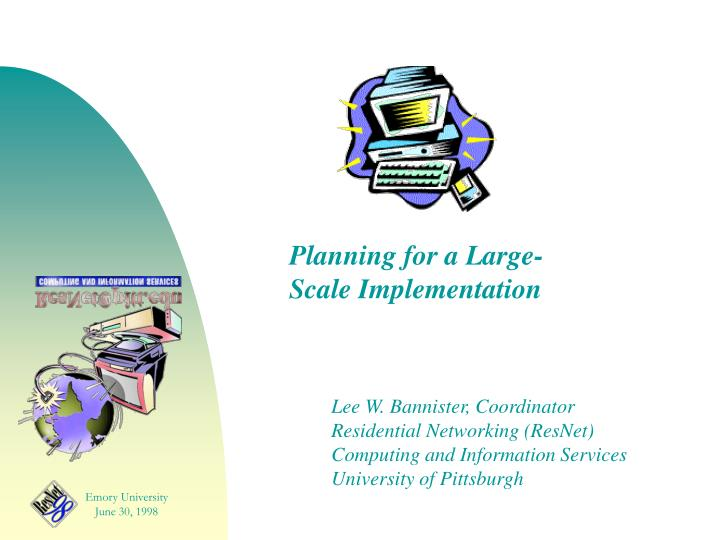 Planning for a Large-Scale Implementation