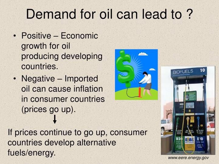 Demand for oil can lead to ?