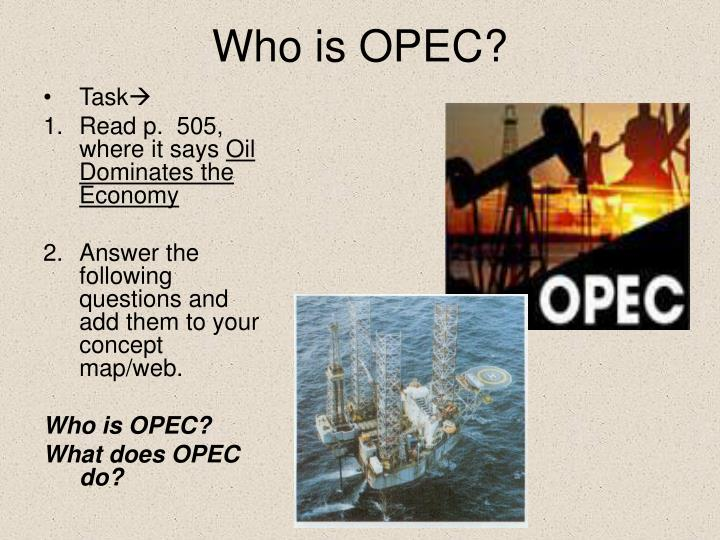 Who is OPEC?