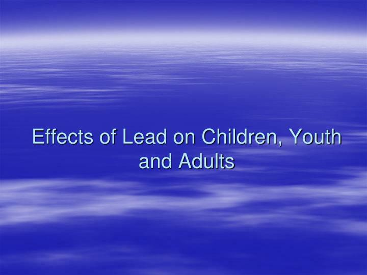 Effects of Lead on Children, Youth and Adults