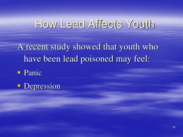 A recent study showed that youth who have been lead poisoned may feel: