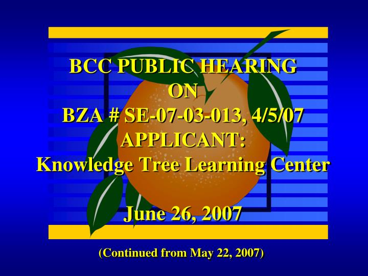 bcc public hearing on bza se 07 03 013 4 5 07 applicant knowledge tree learning center june 26 2007
