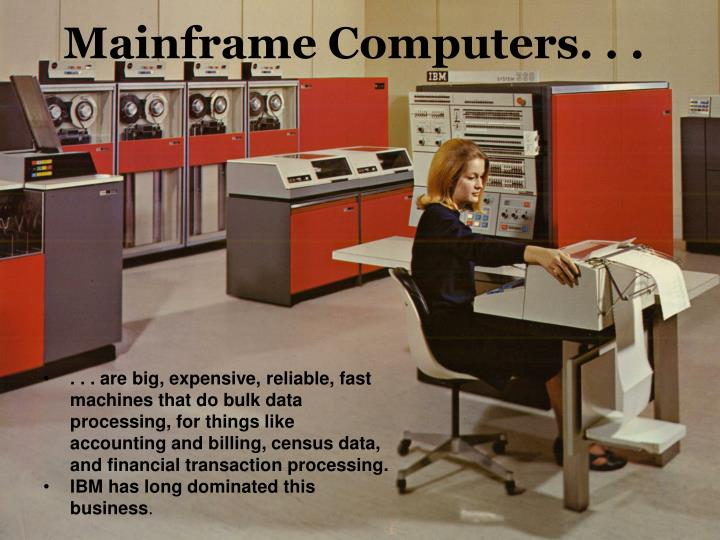 Mainframe Computers. . .