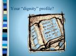 your dignity profile