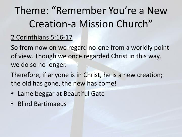 theme remember you re a new creation a mission church n.
