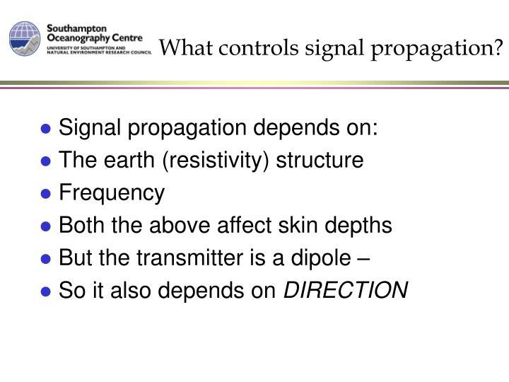 What controls signal propagation