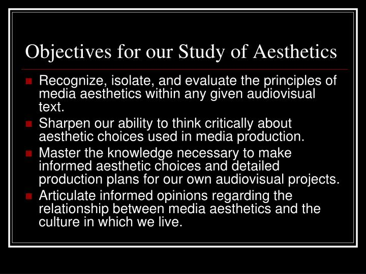 Objectives for our Study of Aesthetics