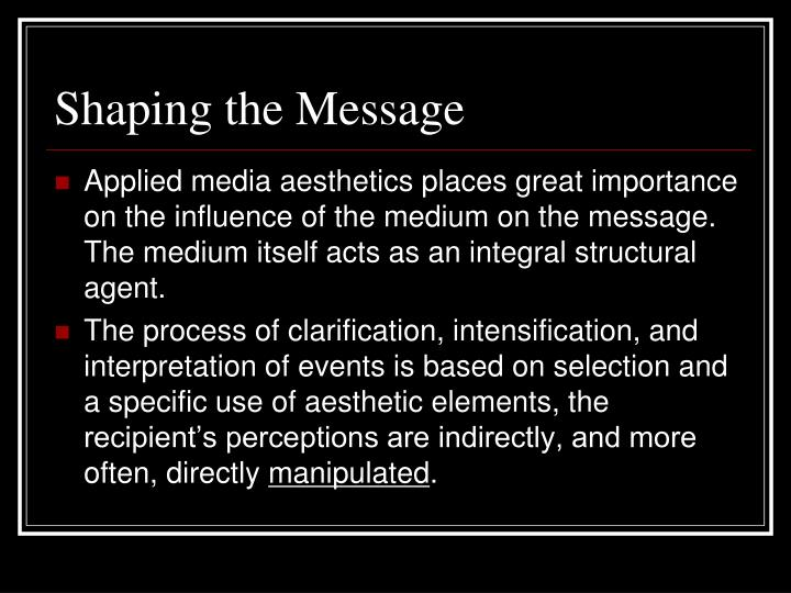 Shaping the Message