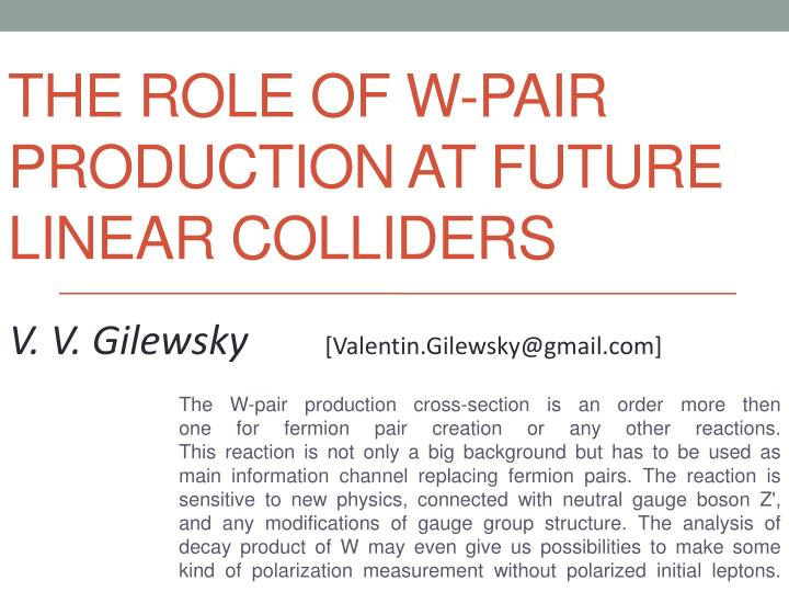 The role of w pair production at future linear colliders
