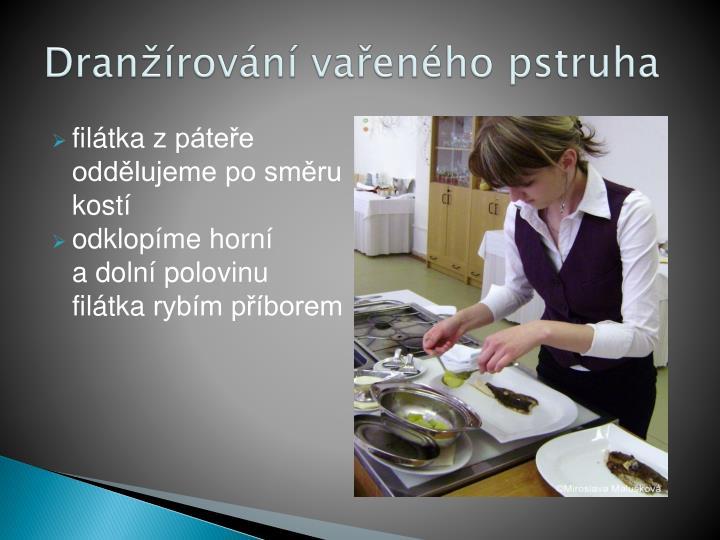 Dranžírování vařeného pstruha