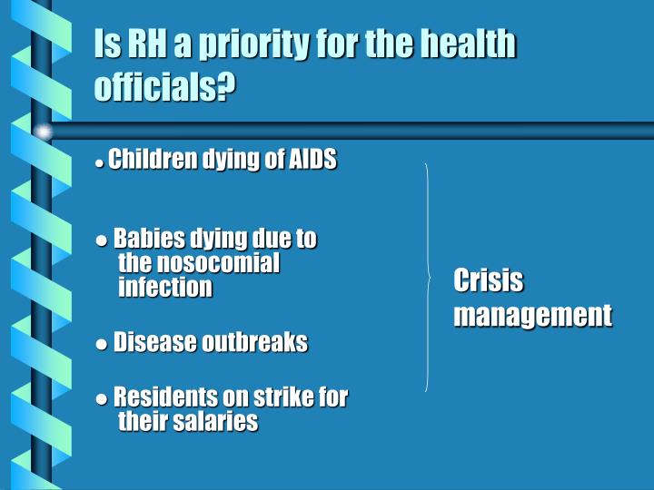 Is rh a priority for the health officials