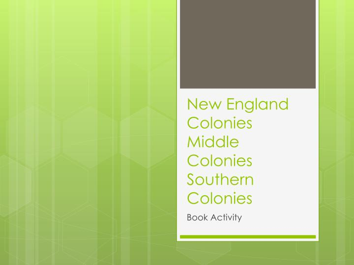 new england colonies middle colonies southern colonies n.