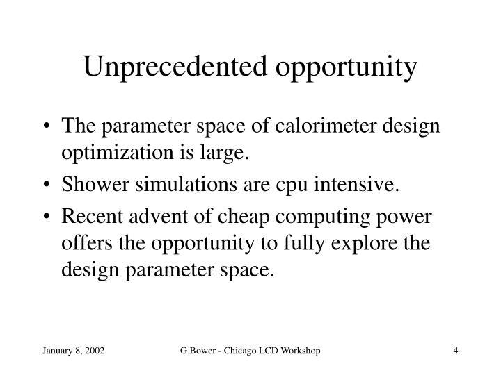 Unprecedented opportunity