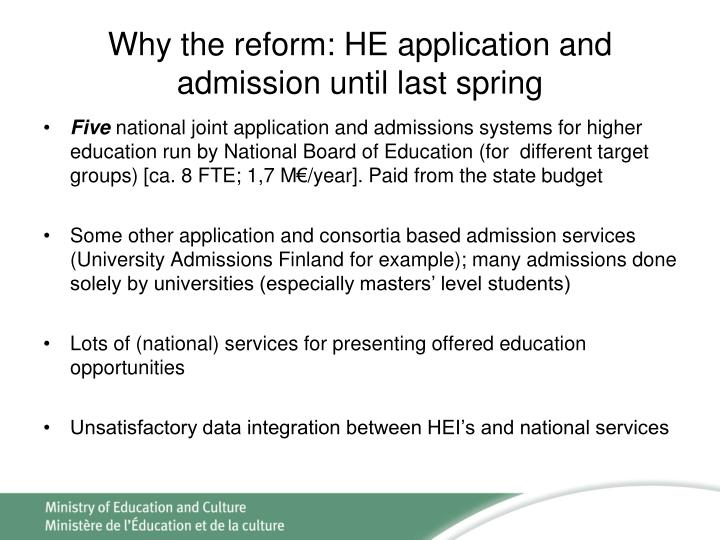 Why the reform: HE application and admission until last spring
