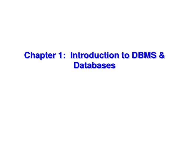 chapter 1 introduction to dbms databases n.