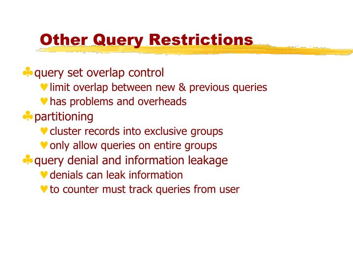 Other Query Restrictions