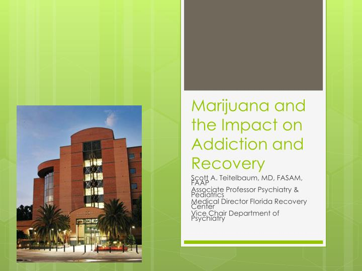 marijuana and the impact on addiction and recovery n.