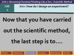 now that you have carried out the scientific method the last step is to
