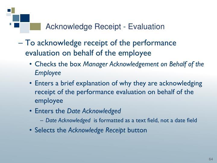 Acknowledge Receipt - Evaluation