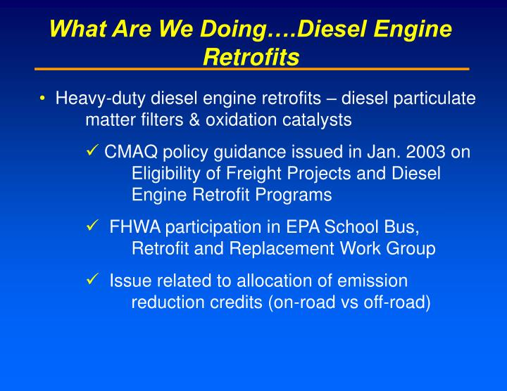 What Are We Doing….Diesel Engine Retrofits