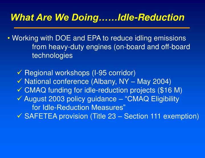 What Are We Doing……Idle-Reduction