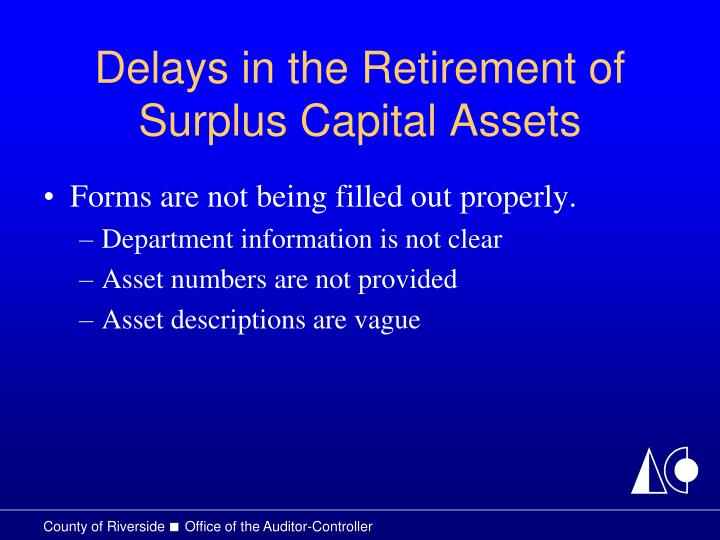Delays in the Retirement of Surplus Capital Assets