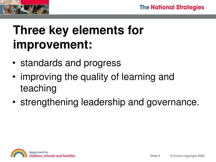 Three key elements for improvement: