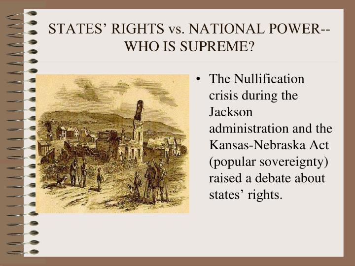 STATES' RIGHTS vs. NATIONAL POWER--WHO IS SUPREME?