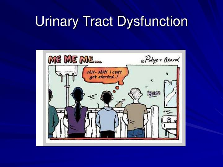 Urinary Tract Dysfunction