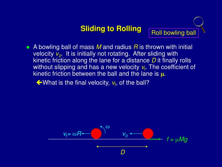 Sliding to Rolling