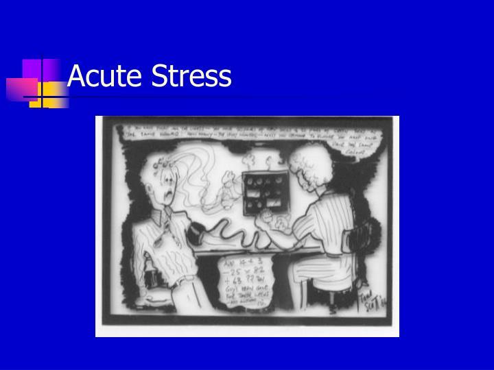 Acute Stress