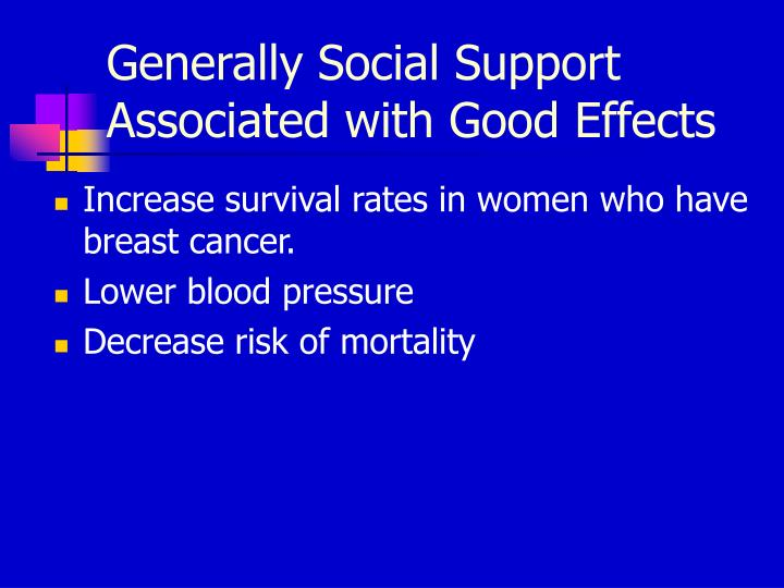 Generally Social Support Associated with Good Effects