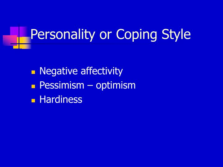 Personality or Coping Style