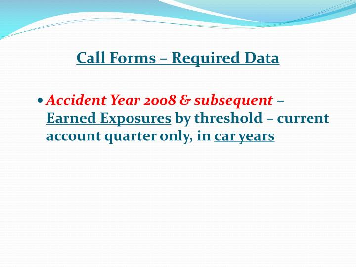 Call Forms – Required Data