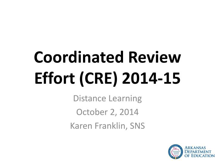 coordinated review effort cre 2014 15 n.