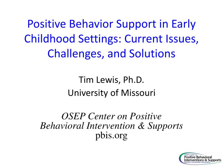 positive behavior support in early childhood settings current issues challenges and solutions n.