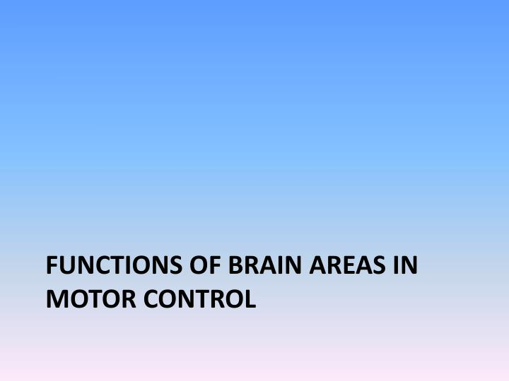 Functions of brain areas in motor control