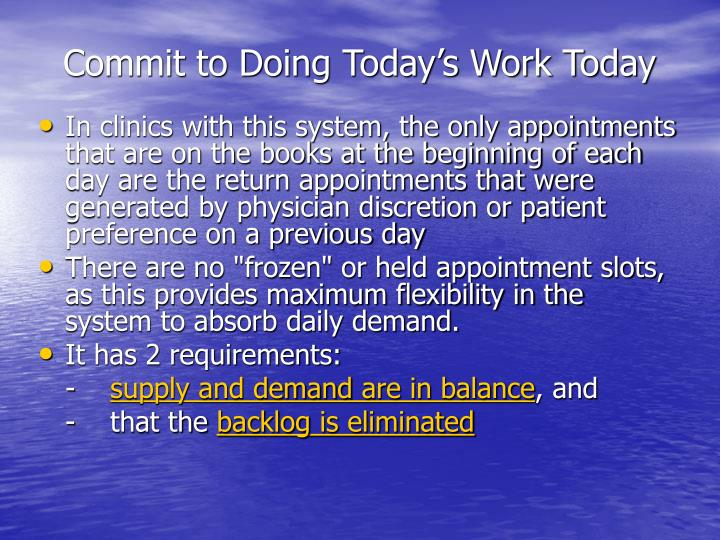 Commit to Doing Today's Work Today