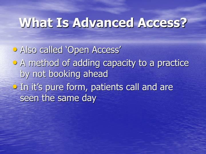 What Is Advanced Access?