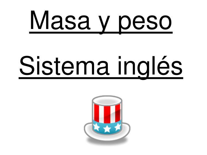 Masa Y Peso Sistema Inglés