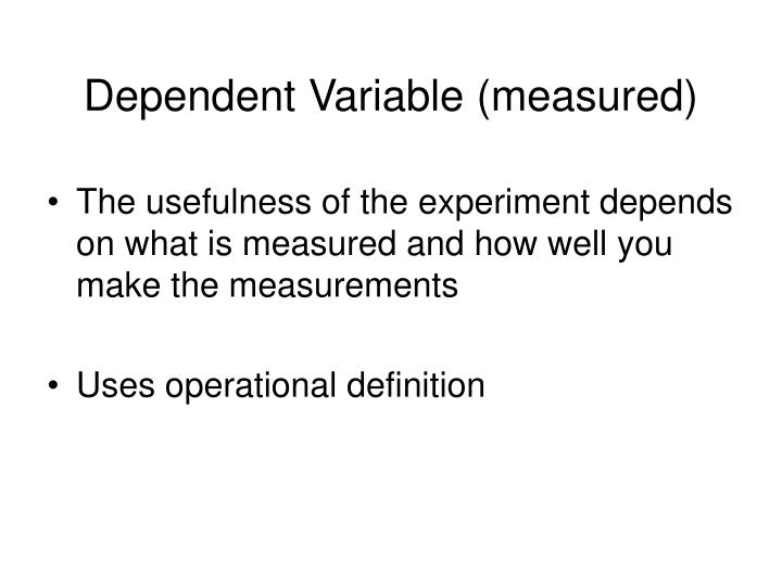 Dependent variable measured
