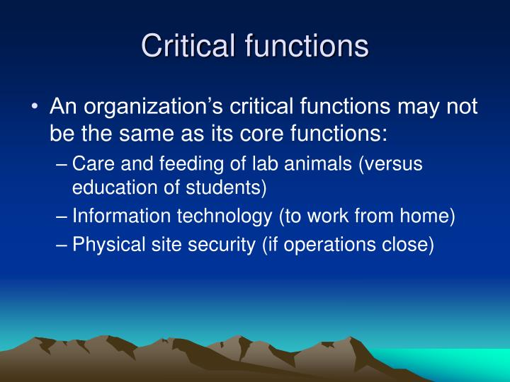 Critical functions