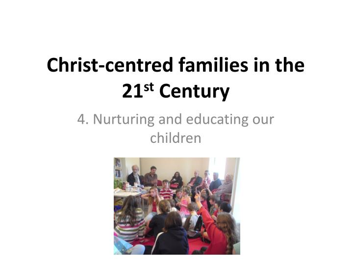 christ centred families in the 21 st century