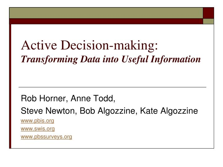 active decision making transforming data into useful information