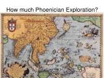how much phoenician exploration