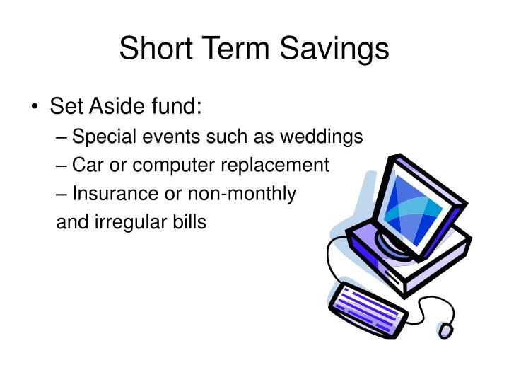 Short Term Savings